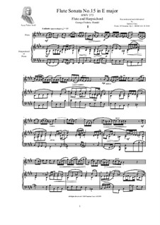 Sonata for Violin and Harpsichord in E Major, HWV 373 Op.1 No.15: Version for flute and harpsichord (or piano) by Georg Friedrich Händel