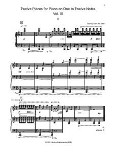 Twelve Pieces for Piano on One to Twelve Notes: Volume III by Nancy Van de Vate