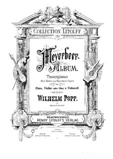 Transcriptions on Themes from Operas by Meyerbeer for Violin (or Flute), Cello and Piano: partitura completa by Wilhelm Popp