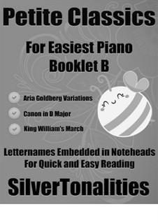 Petite Classics for Easiest Piano Booklet B: Petite Classics for Easiest Piano Booklet B by Johann Sebastian Bach, Johann Pachelbel, Jeremiah Clarke