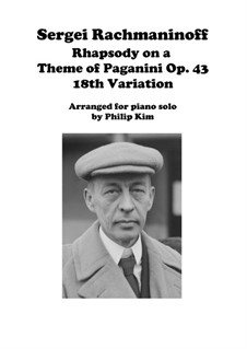 Rhapsody on a Theme of Paganini, Op.43: Variation XVIII, for solo piano by Sergei Rachmaninoff