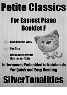 Petite Classics for Easiest Piano Booklet F: Petite Classics for Easiest Piano Booklet F by Johann Strauss (Sohn), Ludwig van Beethoven, Pyotr Tchaikovsky