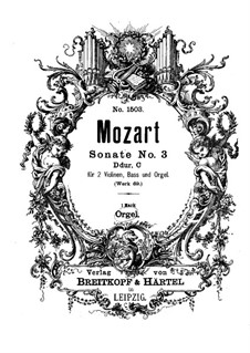 Church Sonata for Two Violins, Organ and Basso Continuo No.3 in D Major, K.69: parte orgão by Wolfgang Amadeus Mozart