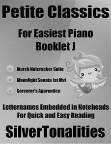 Petite Classics for Easiest Piano Booklet J: Petite Classics for Easiest Piano Booklet J by Paul Dukas, Ludwig van Beethoven, Pyotr Tchaikovsky