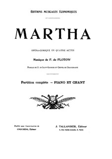 Martha, or The Market at Richmond: arranjos para solistas, coral e piano by Friedrich von Flotow