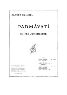 Padmâvatî. Suites for Orchestra, Op.18: Suite No.1 by Albert Roussel
