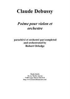 Poème for violin and orchestra: Full score and solo part by Claude Debussy, Robert Orledge