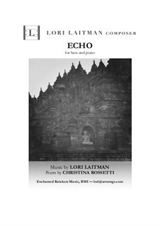 Echo: For bass and piano (priced for 2 copies) by Lori Laitman