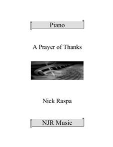 A Prayer of Thanks (intermediate piano): A Prayer of Thanks (intermediate piano) by Nick Raspa