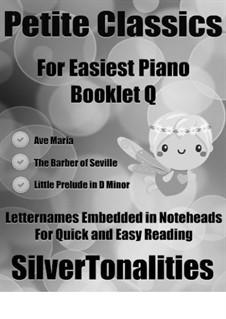 Petite Classics for Easiest Piano Booklet Q: Petite Classics for Easiest Piano Booklet Q by Johann Sebastian Bach, Franz Schubert, Gioacchino Rossini