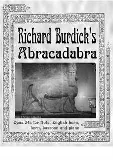 Abracadabra: For flute, english horn, horn, bassoon and piano, Op.24a by Richard Burdick