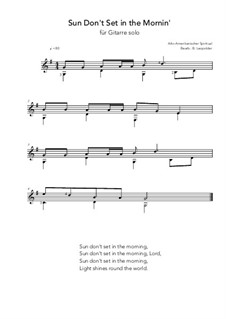 Sun Don't Set in the Mornin': For guitar solo (G Major) by folklore