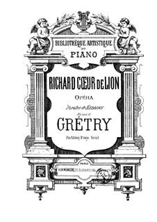 Richard Cœur-de-Lion (Richard the Lionheart): Para Piano by André Grétry