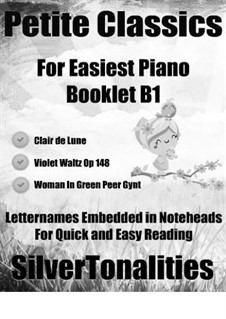 Petite Classics for Easiest Piano Booklet B1: Petite Classics for Easiest Piano Booklet B1 by Claude Debussy, Edvard Grieg, Émile Waldteufel