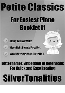 Petite Classics for Easiest Piano Booklet I1: Petite Classics for Easiest Piano Booklet I1 by Franz Lehár, Ludwig van Beethoven, Edvard Grieg