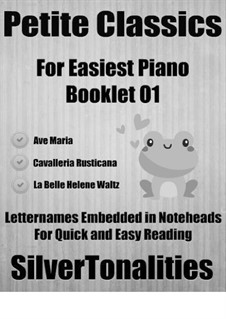 Petite Classics for Easiest Piano Booklet O1: Petite Classics for Easiest Piano Booklet O1 by Franz Schubert, Jacques Offenbach, Pietro Mascagni