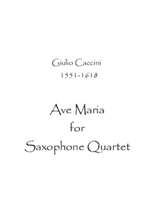 Ave Maria: For saxophones quartet by Giulio Caccini