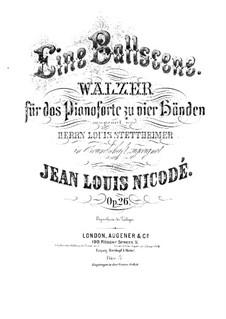 Eine Ballscene. Walzer für Klavier vierhändig, Op.26: Eine Ballscene. Walzer für Klavier, vierhändig by Jean Louis Nicodé