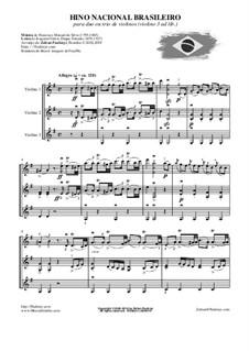 Hino Nacional Brasileiro: Para duo ou trio de violinos. by Francisco Manuel da Silva