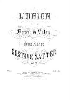 L'union. Salon Piece for Two Piano Four Hands, Op.73: Segunda parte by Gustave Satter