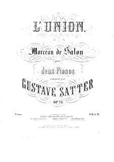 L'union. Salon Piece for Two Piano Four Hands, Op.73: Primeira parte by Gustave Satter