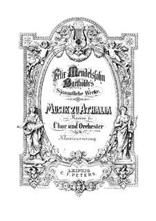 Musik zu Athalia (Music to Athalie), Op.74: para vozes e piano by Felix Mendelssohn-Bartholdy