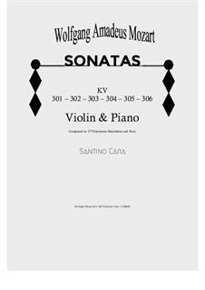 Six Violin Sonatas for Violin and Piano - Full Scores and Part, K.301/306: Six Violin Sonatas for Violin and Piano - Full Scores and Part by Wolfgang Amadeus Mozart