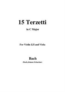 15 Terzetti for Violin I, II and Viola in C Major: 15 Terzetti for Violin I, II and Viola in C Major by Johann Sebastian Bach