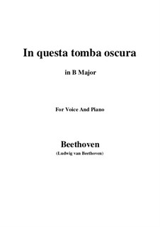 In questa tomba oscura, WoO 133: B Major by Ludwig van Beethoven