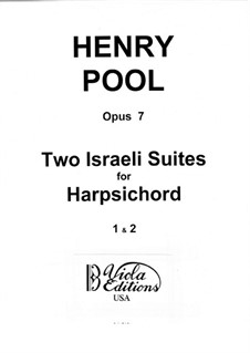 Two Israeli Suites for Harpsichord, Op.7: Two Israeli Suites for Harpsichord by Henry Pool