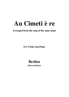 Les nuits d'été (Summer Nights),  H.81 Op.7: No.5 Au cimetière, for violin and piano by Hector Berlioz