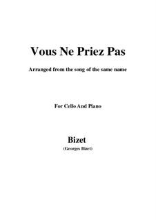 Vous Ne Priez Pas: para Violoncelo e piano by Georges Bizet