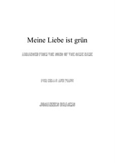Romances and Songs, Op.63: Nr.5 Meine Liebe ist grün, for cello and piano by Johannes Brahms
