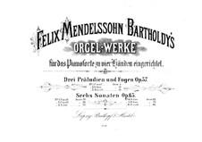 Organ Works: versão para piano de quatro mãos by Felix Mendelssohn-Bartholdy