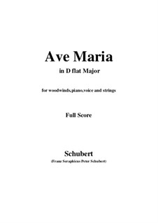 Ave Maria, D.839 Op.52 No.6: For woodwinds, piano, voice and strings (D flat Major) by Franz Schubert