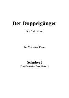 No.13 Der Doppelgänger (The Double): For voice and piano (e flat minor) by Franz Schubert