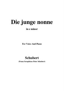 Die junge Nonne (The Young Nun), D.828 Op.43 No.1: For voice and piano (e minor) by Franz Schubert
