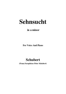 Sehnsucht (Longing), D.636 Op.39: For voice and piano (a minor) by Franz Schubert