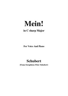No.11 Mein (Mine): For voice and piano (C sharp Major) by Franz Schubert
