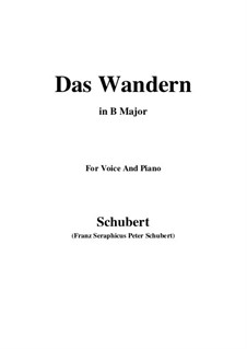 No.1 Das Wandern (Wandering): For voice and piano (B Major) by Franz Schubert
