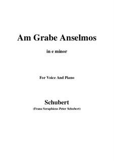 Am Grabe Anselmos (At Anselmo's Grave), D.504 Op.6 No.3: E minor by Franz Schubert