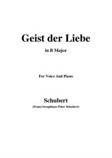 Geist der Liebe (Spirit of Love), D.414: For voice and piano (B Major) by Franz Schubert