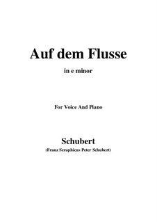 No.7 Auf dem Flusse (On the Stream): For voice and piano (e minor) by Franz Schubert