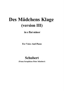 Des Mädchens Klage (The Maiden's Lament), D.389: For voice and piano (e flat minor) by Franz Schubert