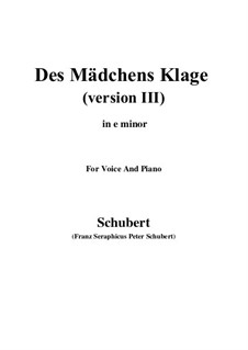 Des Mädchens Klage (The Maiden's Lament), D.389: For voice and piano (e minor) by Franz Schubert