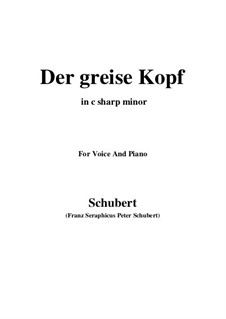 No.14 Der greise Kopf (The Grey Head): For voice and piano (c sharp minor) by Franz Schubert