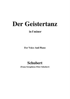 Der Geistertanz (Ghost Dance), D.116: For voice and piano (f minor) by Franz Schubert