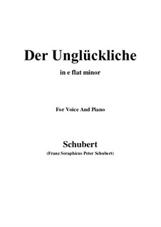 Der Unglückliche (The Unhappy One), D.713 Op.87 No.1: For voice and piano (e flat minor) by Franz Schubert
