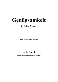 Genügsamkeit (Simple Needs), D.143 Op.109 No.2: For voice and piano (D flat Major) by Franz Schubert