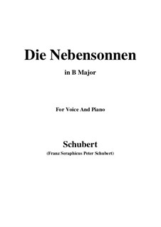 No.23 Die Nebensonnen (The Phantom Suns): For voice and piano (B Major) by Franz Schubert